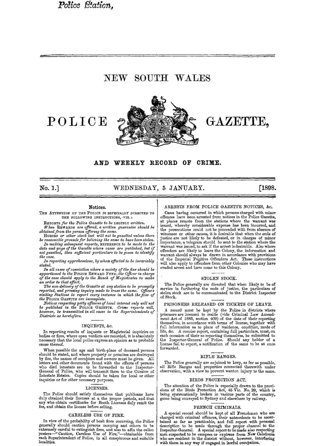 Pole aucn, NEW SOUTH WALES POLI C E GAZETTE, p.ni(/if/ _46MA N- irtor 17fj AND WEEKLY RECORD OF CRIME. No. 1.] WEDNESDAY, 5 JANUARY. [1898. Notices.