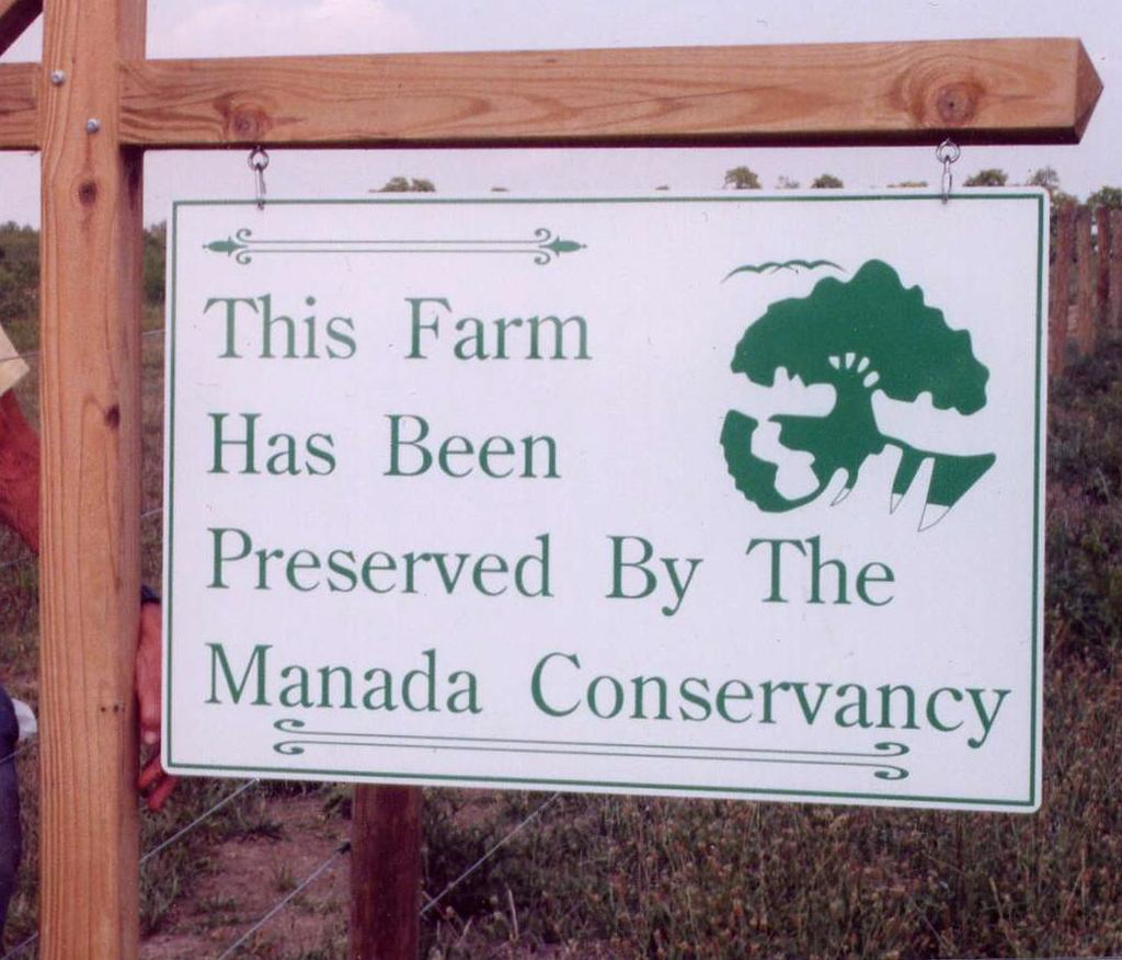 The Manada Conservancy must check if anyone or any company owns the rights to minerals on the land. d) Authority to Donate All owners of the property must agree to support preservation.