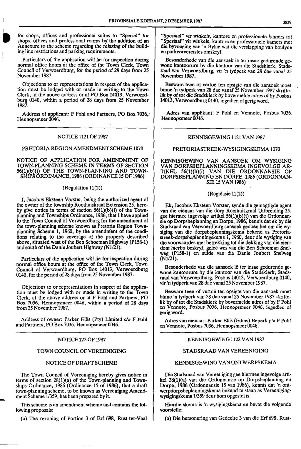 "1 PROVINSIALE KOERANT, 2 DESEMBER 1987 3839 I 11) for shops, offices and professional suites to ""Special"" for shops, offices and professional rooms by' the addition of an Annexure to the scheme"