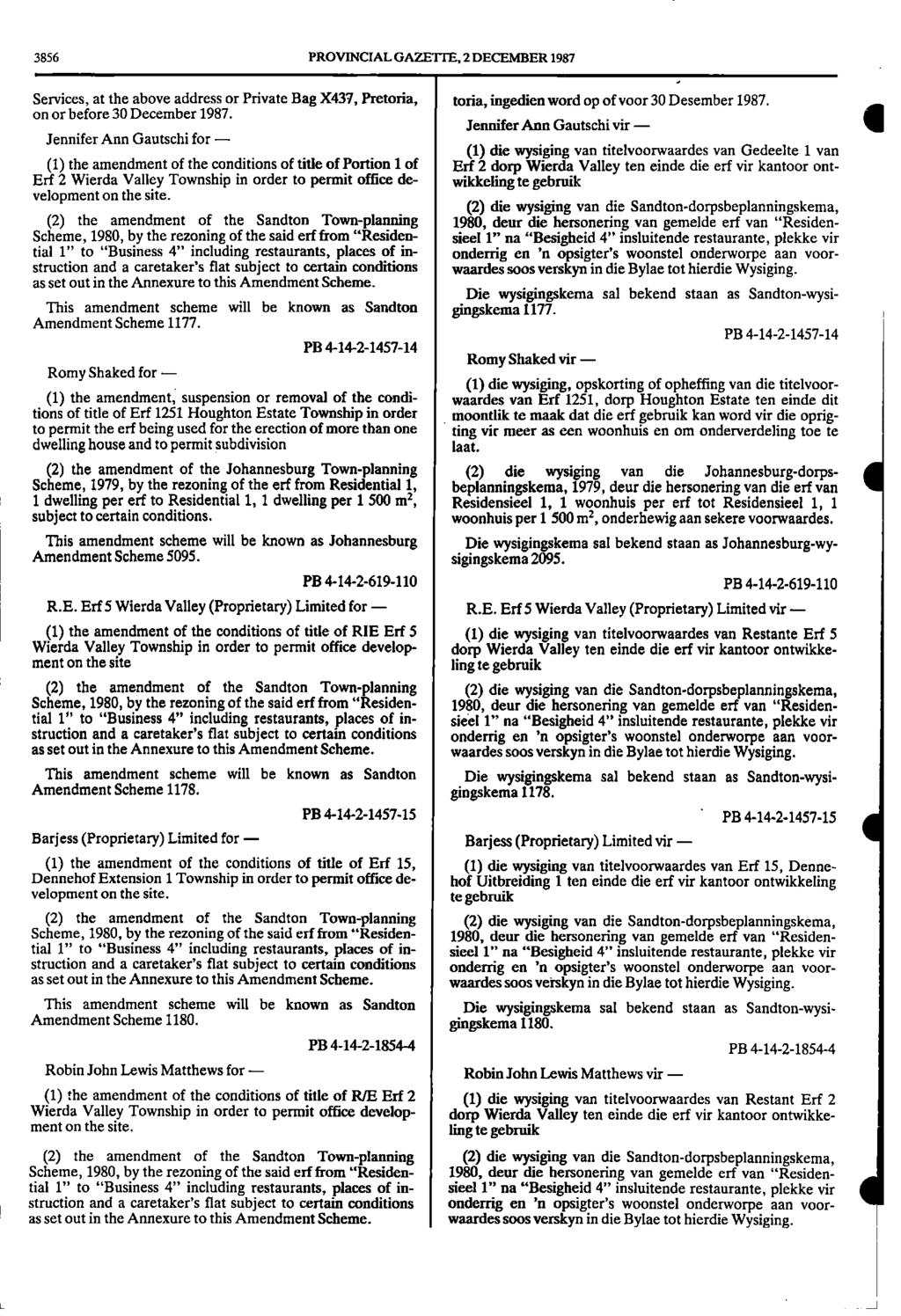 I 3856 PROVINCIAL GAZETTE, 2 DECEMBER 1987 Services, at the above address or Private Bag X437, Pretoria, toria, ingedien word op of voor 30 Desember 1987. on or before 30 December 1987.