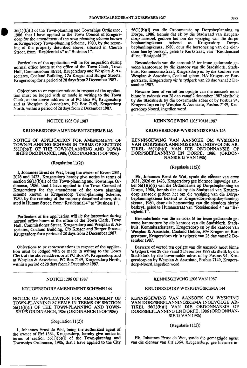 PROVINSIALE KOERANT, 2 DESEMBER 1987 3875 56(1)(b)(i) of the Townplanning and Townships Ordinance, 56(1)(b)(i) van die Ordonnansie op Dorpsbeplanning en 1986, that I have applied to the Town Council