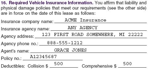 16. *REQUIRED VEHICLE INSURANCE INFORMATION. Complete the entries in this area of the lease agreement with the lessee s insurance policy information.