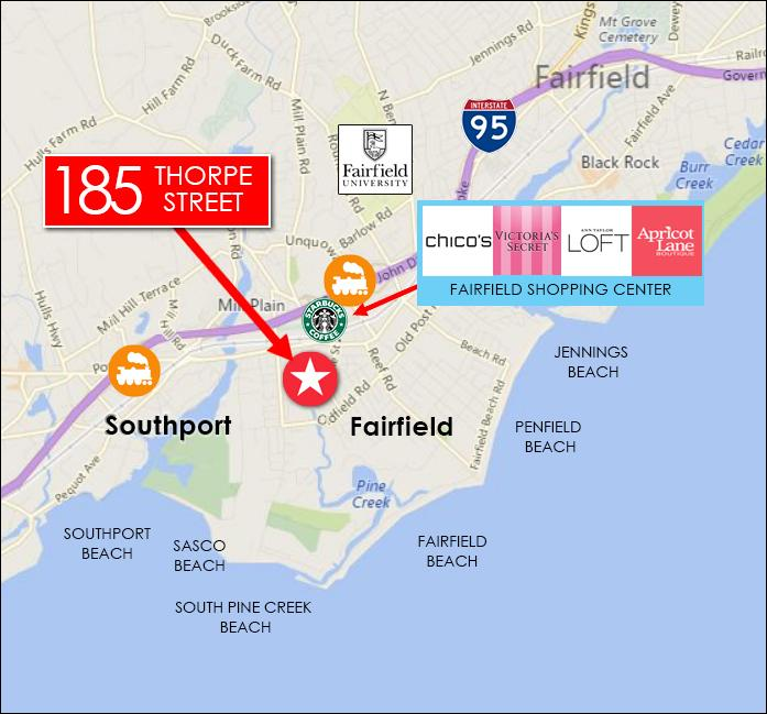 For Sale 185 Thorpe Street Location Map Fairfield, 06824 Conveniently located 0.6 miles from I-95, Exit 21, 0.4 miles to the Fairfield Metro-North Train Station, 1.5 miles to Penfield Beach, and 1.