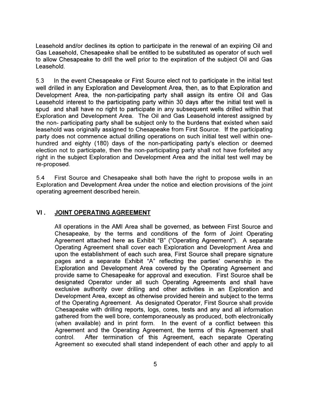Case 4:12-cv-02922 Document 7-5 Filed in TXSD on 10/24/12 Page 5 of 8 Leasehold and/or declines its option to participate in the renewal of an expiring Oil and Gas Leasehold, Chesapeake shall be