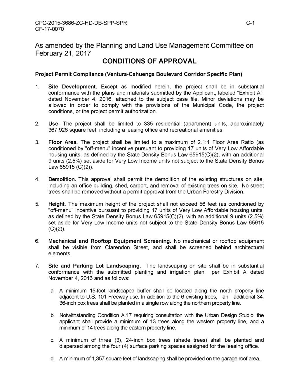 CPC-2015-3686-ZC-HD-DB-SPP-SPR C-1 As amended by the Planning and Land Use Management Committee on February 21, 2017 CONDITIONS OF APPROVAL Project Permit Compliance (Ventura-Cahuenga Boulevard