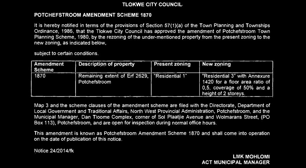 1986, ha he Tlokwe Ciy Council has approved he amendmen of Pochefsroom Town Planning Scheme, 1980, by he rezoning of he under-menioned propery from he presen zoning o he new zoning, as indicaed