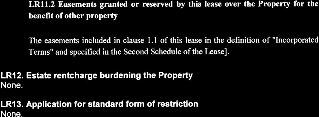 LR9.1 Tenant's contractual rights to renew this lease, to acquire the reversion or another lease of the Property, or to acquire an interest in other land None. LR9.