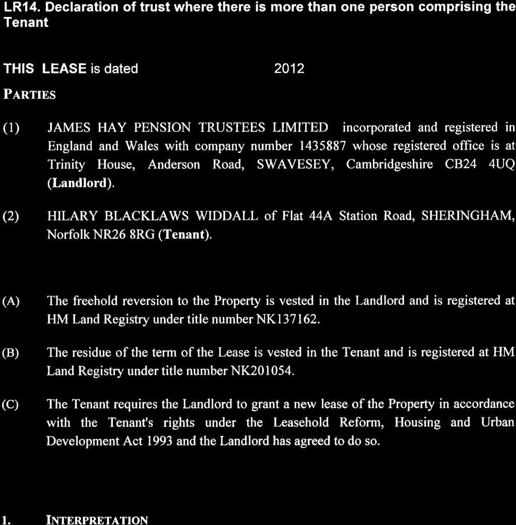 LR14. Declaration of trust where there is more than one person comprising the Tenant THIS LEASE is dated PARTIES _Q Qj 2012.