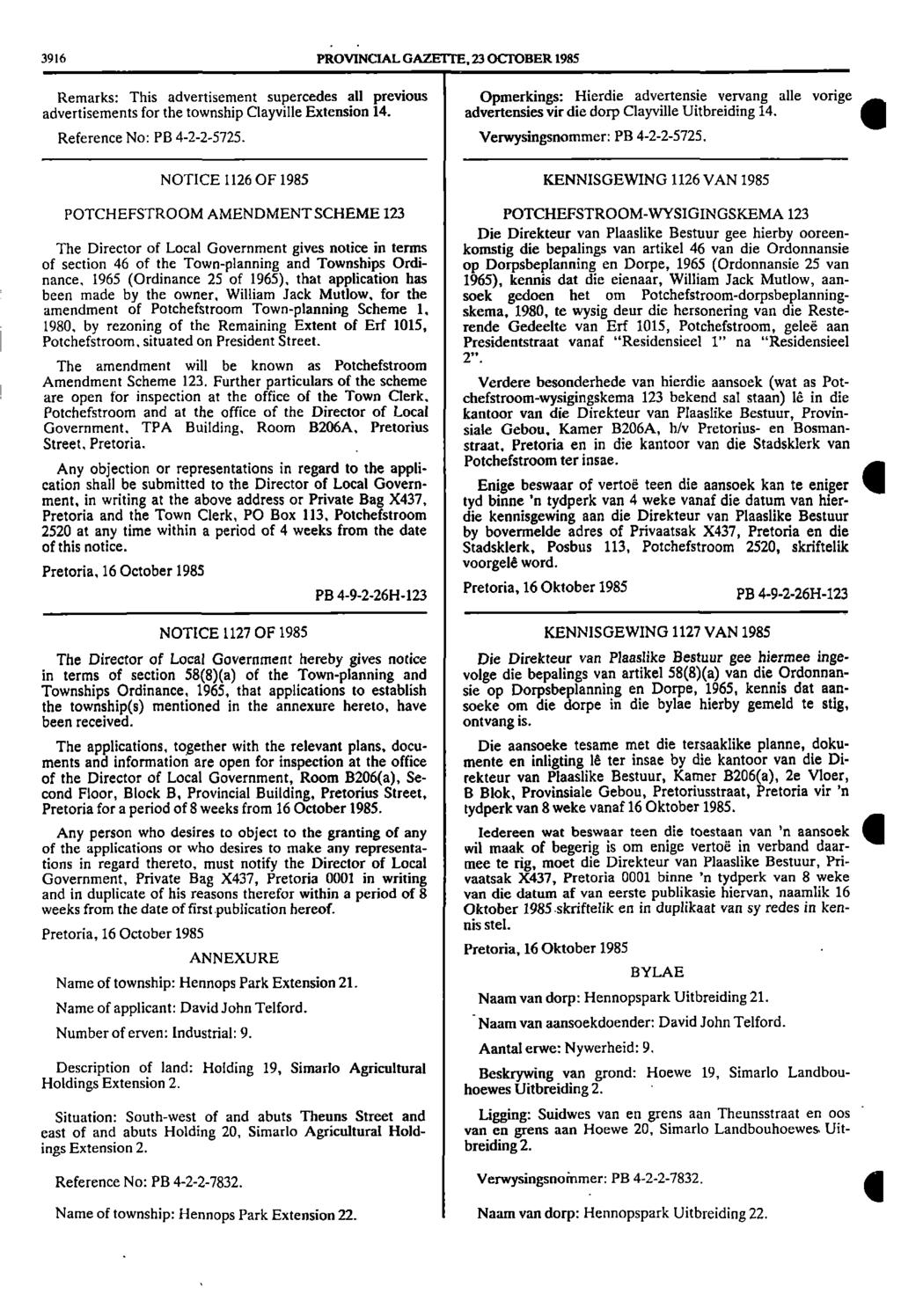 .. 3916 PROVINCIAL GAZETTE, 23 OCTOBER 1985 111 advertisements Remarks: This advertisement supercedes all previous Opmerkings: Hierdie advertensie vervang alle vorige for the township Clayville