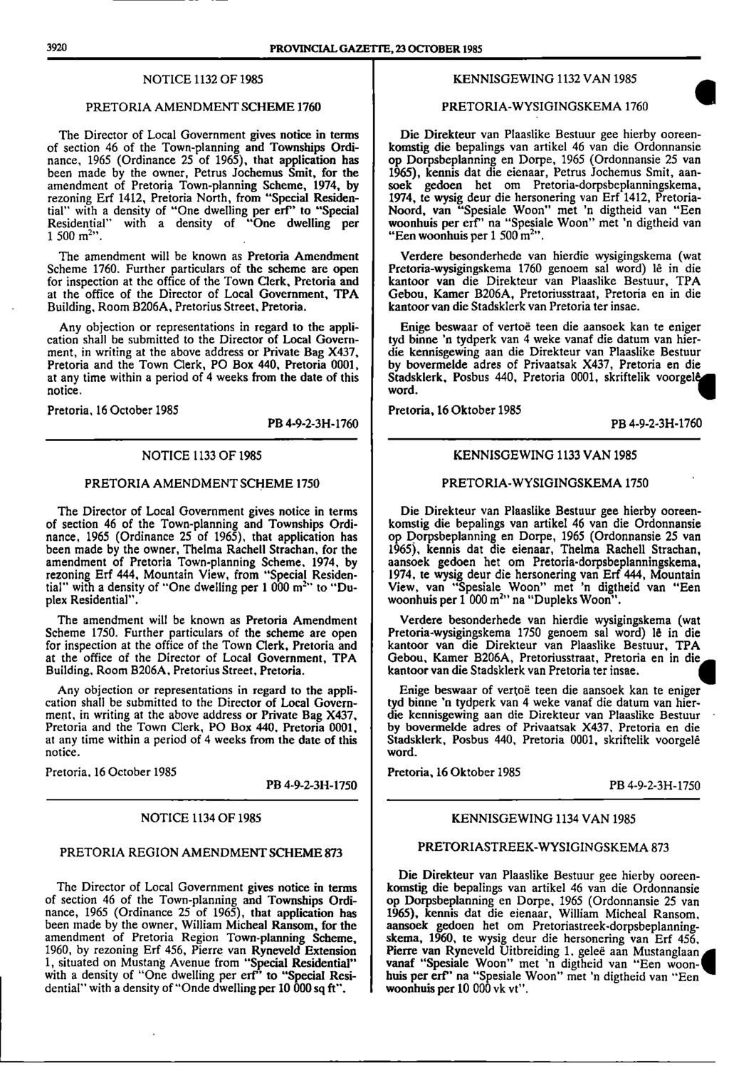 3920 PROVINCIAL GAZETTE, 23 OCTOBER 1985 NOTICE 1132 OF 1985 KENNISGEWING 1132 VAN 1985 PRETORIA AMENDMENT SCHEME 1760 PRETORIA WYSIGINGSKEMA 1760 ill The Director of Local Government gives notice in