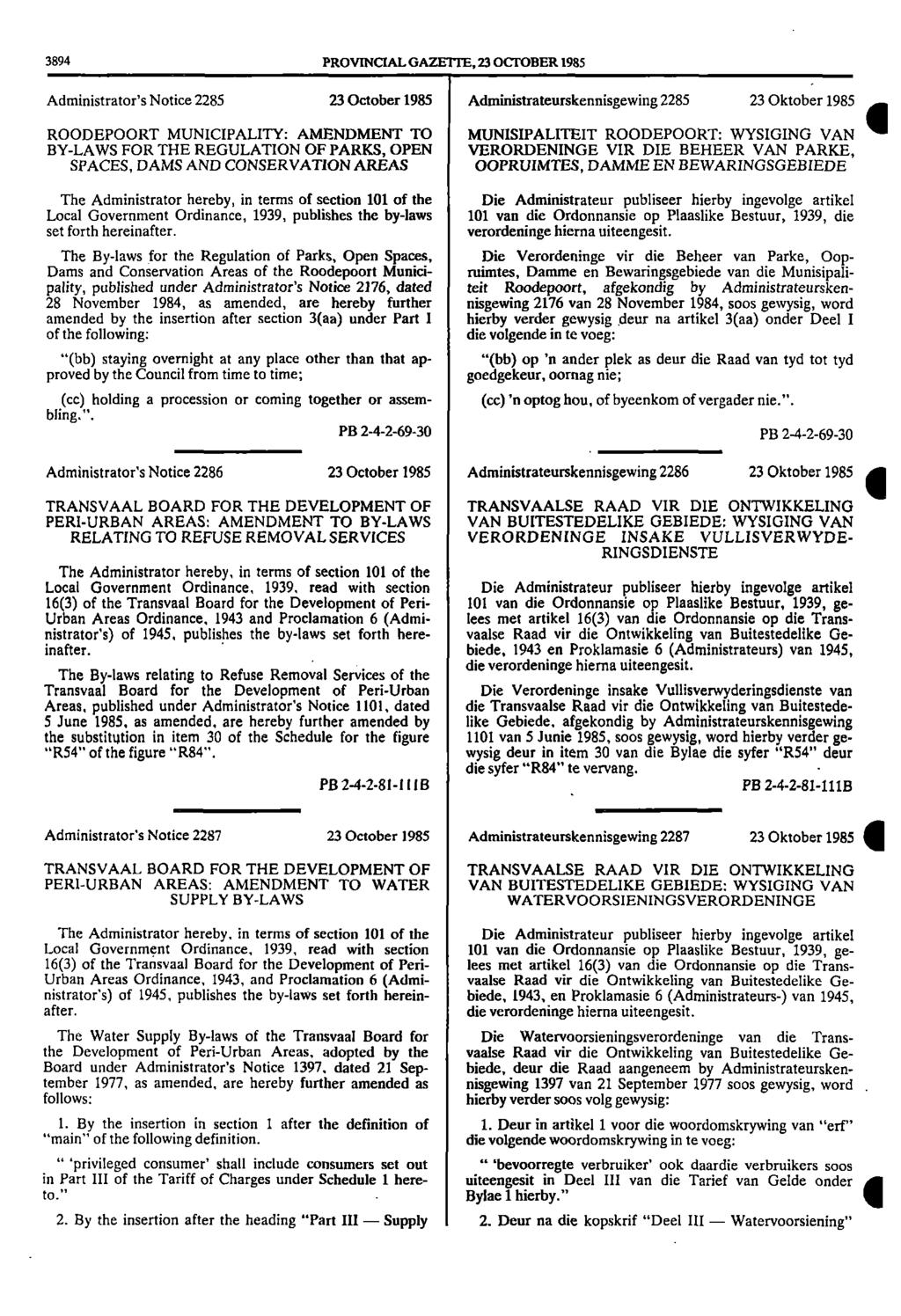 3894 PROVINCIAL GAZETTE, 23 OCTOBER 1985 Administrator's Notice 2285 23 October 1985 Administrateurskennisgewing 2285 23 Oktober 1985 ROODEPOORT MUNICIPALITY: AMENDMENT TO BYLAWS FOR THE REGULATION
