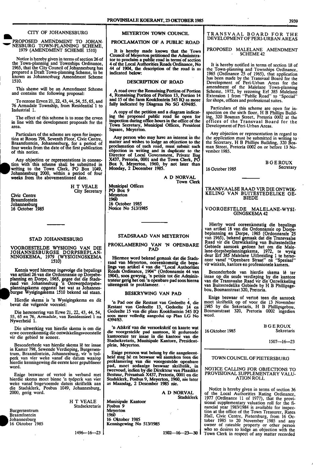 PROVINSIALE KOERANT, 23 OKTOBER 1985 3939 CITY OF JOHANNESBURG MEYERTON TOWN COUNCIL TRANSVAAL BOARD FOR THE It DEVELOPMENT OF PROPOSED PERIURBAN AREAS AMENDMENT TO JOHAN PROCLAMATION OF A PUBLIC