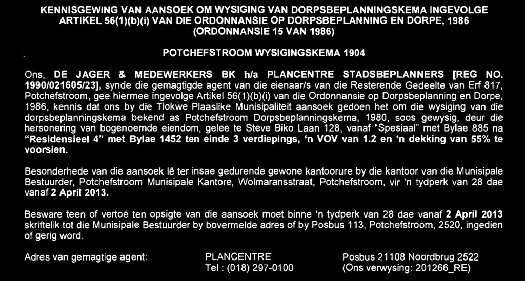 POTCHEFSTROOM AMENDMENT SCHEME 1904 We, DE JAGER & MEDEWERKERS BK t/a PLANCENTRE TOWN PLANNERS [REG NO.