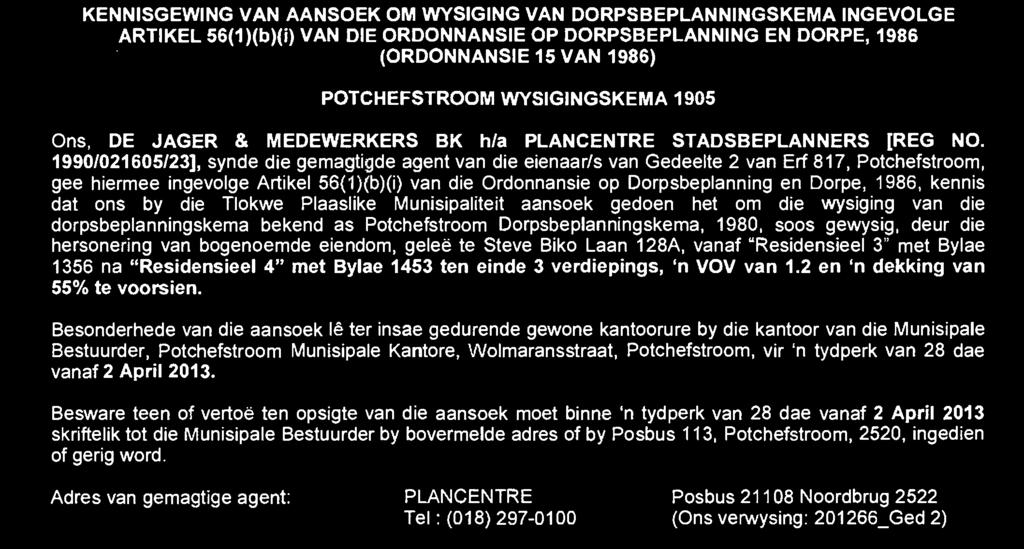 1986 (ORDINANCE 15 OF 1986) POTCHEFSTROOM AMENDMENT SCHEME 1905 We, DE JAGER & MEDEWERKERS BK t/a PLANCENTRE TOWN PLANNERS [REG NO.