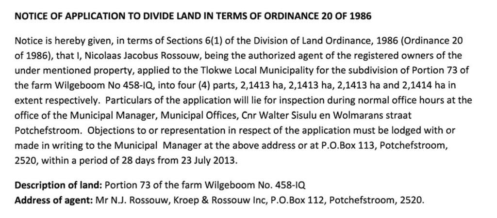 Land Ordinance, 1986 (Ordinance 20 of 1986), that I, Nicolaas Jacobus Rossouw, being the authorized agent of the registered owners of the under mentioned property, applied to the Tlokwe Local