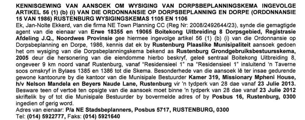 1986 (ORDINANCE 15 OF 1986) RUSTENBURG AMENDMENT SCHEMES 1105 AND 1106 I, Jan-Nolte Ekkerd of the firm NE Town Planning CC (Reg Nr: 2008/2492644/23), being the authorised agent of the owner of Erven
