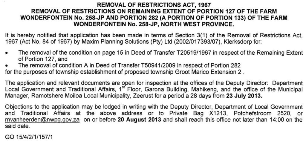 PROVINSIALE KOERANT, 23 JULIE 2013 No. 7133 31 NOTICE 331 OF 2013 REMOVAL OF RESTRICTIONS ACT, 1967 REMOVAL OF RESTRICTIONS ON REMAINING EXTENT OF PORTION 127 OF THE FARM WONDERFONTEIN No.