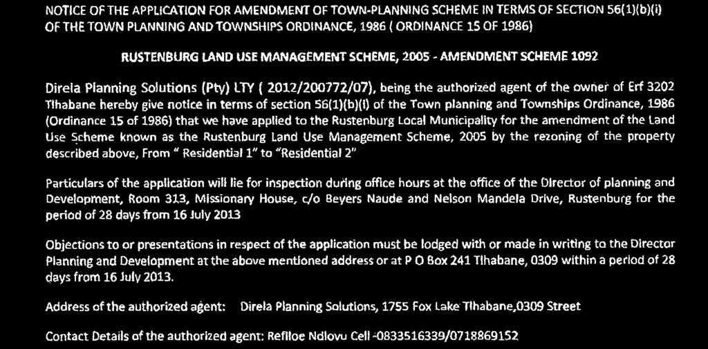 RIJSTENBIJRG LAND USE MANAGEMENT SCHEME, 2005 - AMENDMENT SCHEME 1092 Direla Planning Solutions (Ptyj LTY 2012/200772/07), being the authorized agent of the owner of Erf 3202 Tlhabane hereby give