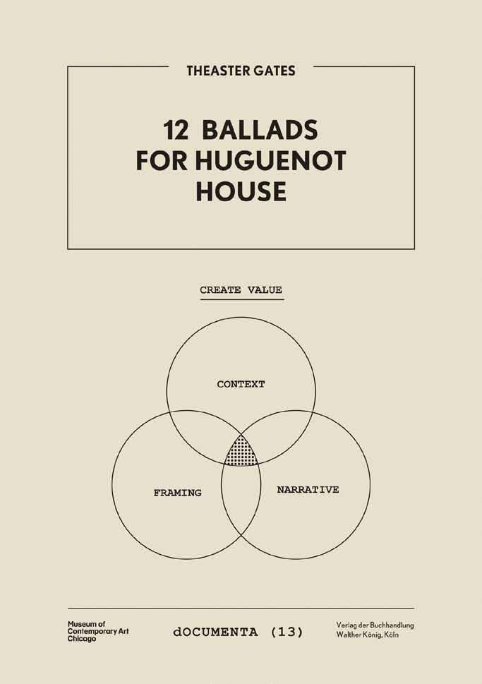 Theaster Gates: 12 Ballads for Hugenot House Foreword by Carolyn Christov-Bakargiev, Madeleine Grynsztejn. Text by Michael Darling, Theaster Gates, Matthew Jesse Jackson, John Preus.