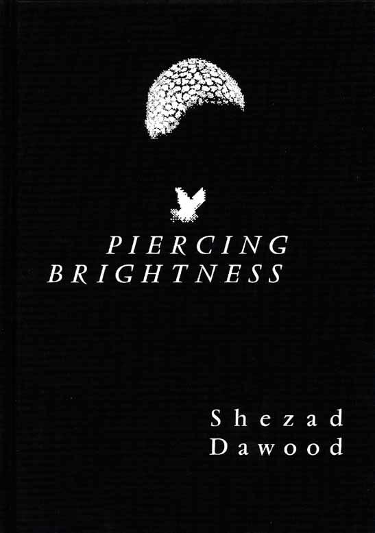 Shezad Dawood: Piercing Brightness Edited by Gerrie van Noord. Text by Mark Bartlett, Shumon Basar, Jean Fisher, Mathew G.