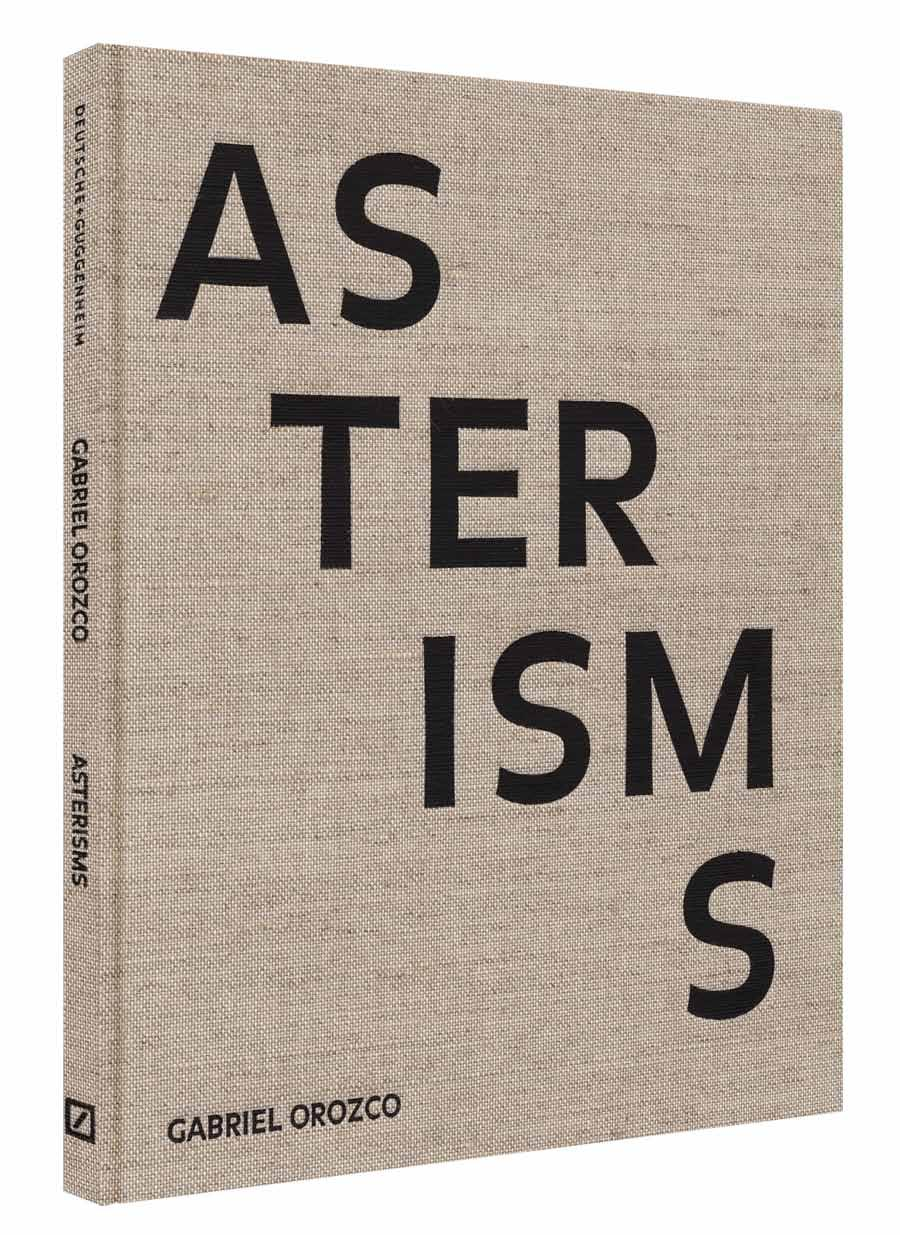 Gabriel Orozco: Asterisms Guggenheim Museum Text by Nancy Spector.