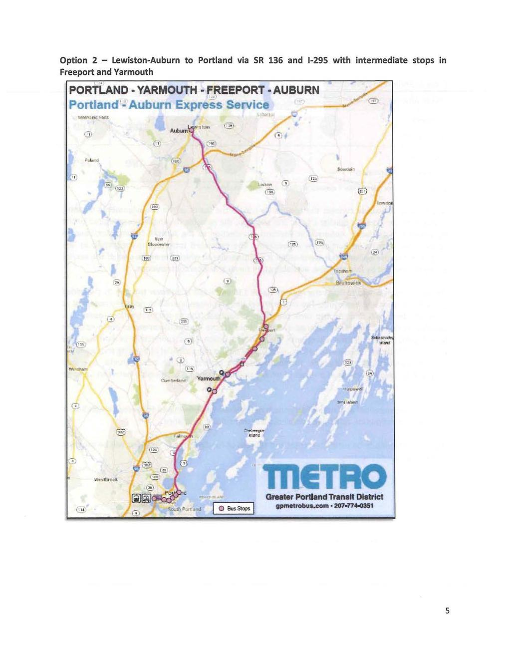 Option 2 - Lewiston-Auburn to Portland via SR 136 and 1-295 with intermediate stops in Freeport and Yarmouth I.