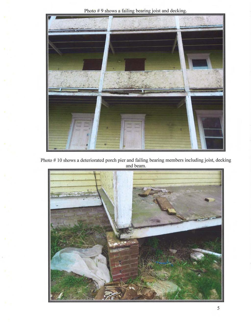 Photo# 10 shows a deteriorated porch pier and failing bearing