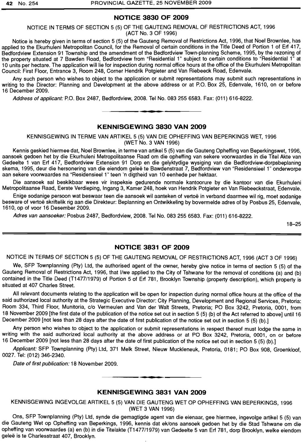 42 No. 254 PROVINCIAL GAZETTE, 25 NOVEMBER 2009 NOTICE 3830 OF 2009 NOTICE IN TERMS OF SECTION 5 (5) OF THE GAUTENG REMOVAL OF RESTRICTIONS ACT, 1996 (ACT No.