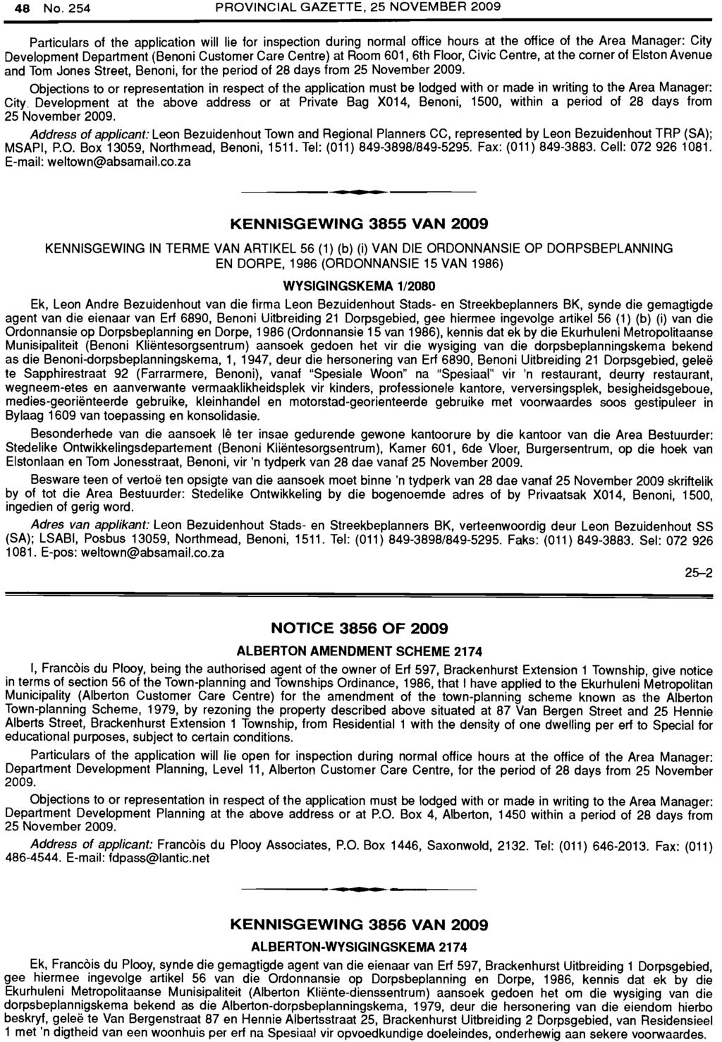 48 No. 254 PROVINCIAL GAZETTE, 25 NOVEMBER 2009 Particulars of the application will lie for inspection during normal office hours.