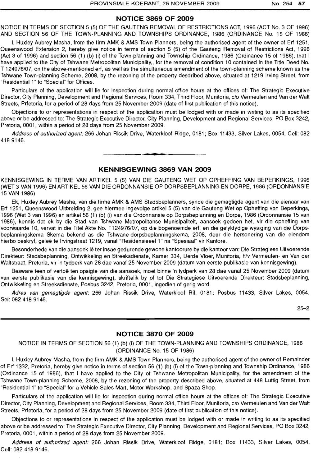 PROVINSIALE KOERANT, 25 NOVEMBER 2009 NO.254 57 NOTICE 3869 OF 2009 NOTICE IN TERMS OF SECTION 5 (5) OF THE GAUTENG REMOVAL OF RESTRICTIONS ACT, 1996 (ACT No.