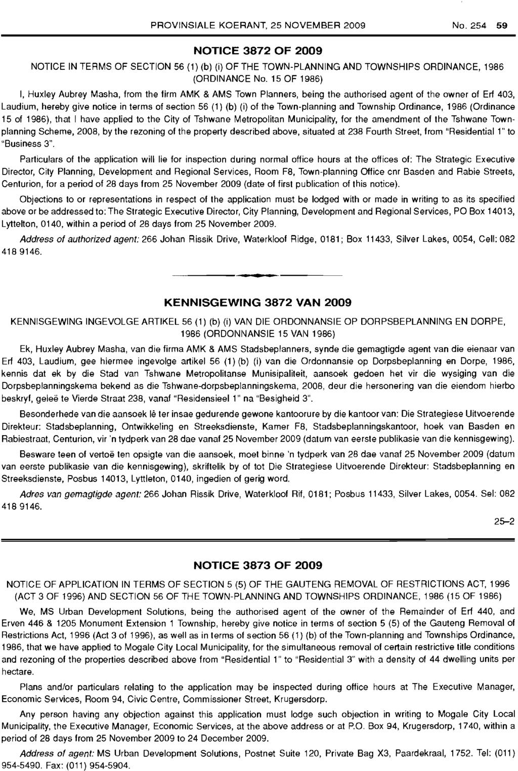 PROVINSIALE KOERANT, 25 NOVEMBER 2009 NO.254 59 NOTICE 3872 OF 2009 NOTICE IN TERMS OF SECTION 56 (1) (b) (i) OF THE TOWN-PLANNING AND TOWNSHIPS ORDINANCE, 1986 (ORDINANCE No.
