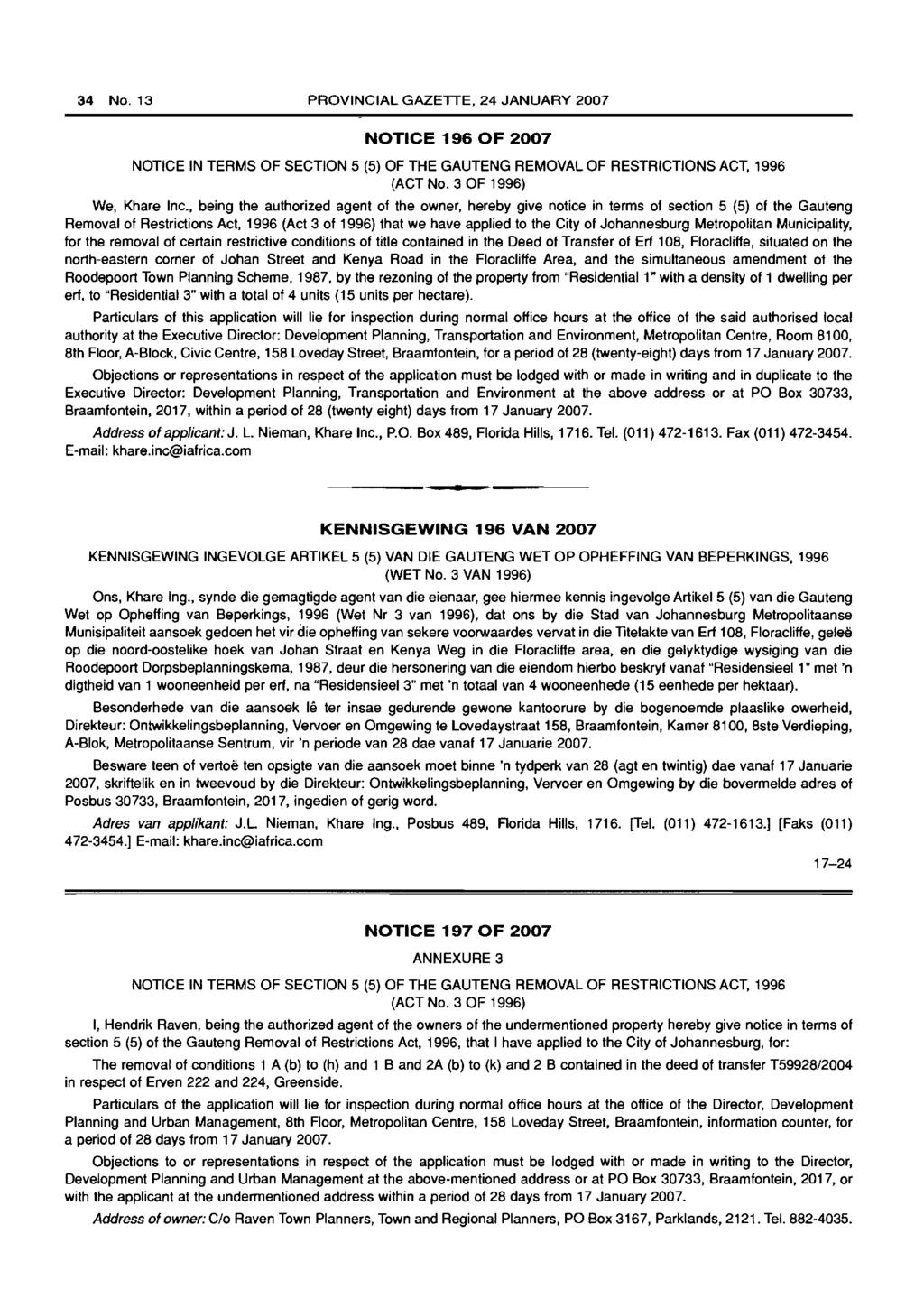 34 No. 13 PROVINCIAL GAZETTE, 24 JANUARY 2007 NOTICE 196 OF 2007 NOTICE IN TERMS OF SECTION 5 (5) OF THE GAUTENG REMOVAL OF RESTRICTIONS ACT, 1996 (ACT No. 3 OF 1996) We, Khare Inc.