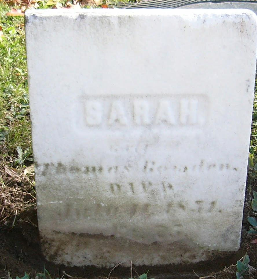 SARAH Wife of THOMAS BOWDEN Died July 11, 1831 Sarah Bowden was the Mother of Ann Bowden Who married first Mr. Bridges and then Jonas D. Downs.