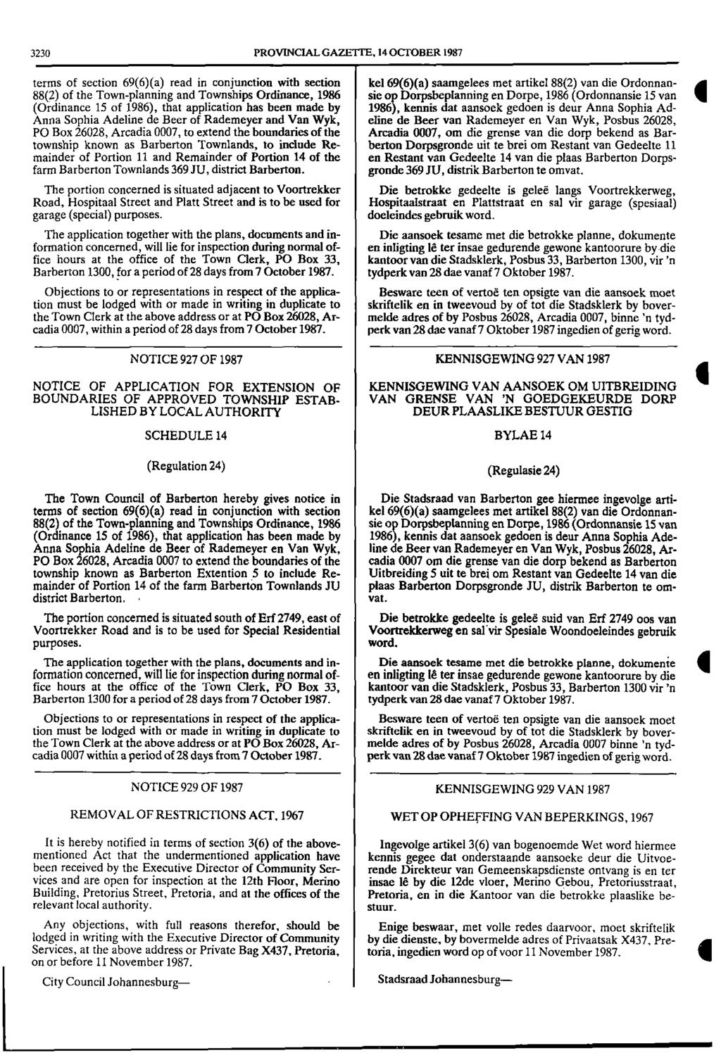3230 PROVINCIAL GAZETTE, 14 OCTOBER 1987 terms of section 69(6)(a) read in conjunction with section kel 69(6)(a) saamgelees met artikel 88(2) van die Ordonnan 88(2) of the Townplanning and Townships