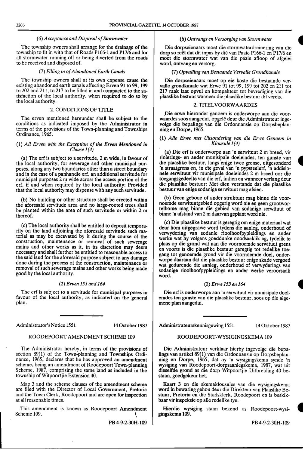 3206 PROVINCIAL GAZETTE, 14 OCTOBER 1987 (6) Acceptance and Disposal ofstormwater (6) Ontvangs en Versorging van Stormwater I The township owners shall arrange for the drainage of the Die
