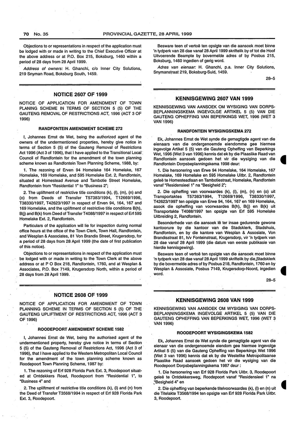 70 No. 35 PROVINCIAL GAZETTE, 28 APRIL 1999 be lodged with or made in writing to the Chief Executive Officer at the above address or at P.O. Box 215, Boksburg, 1460 within a period of 28 days from 28 April 1999.