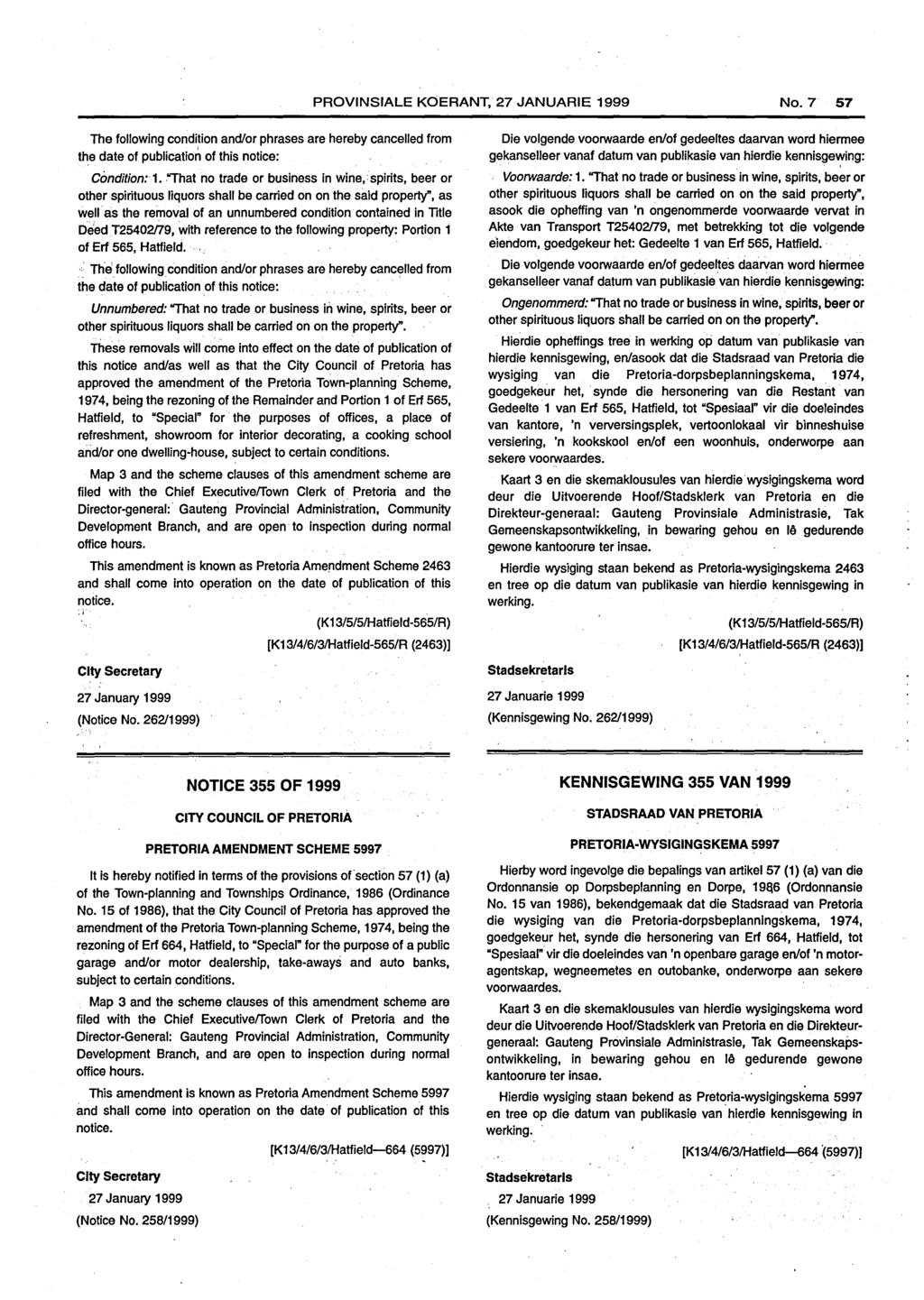 PROVINSIALE KOERANT, 27 JANUARIE 1999 No.7 57 The following condition and/or phrases are hereby cancelled from the date of publication of this notice: Condition: 1.
