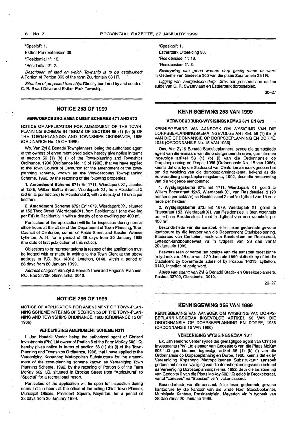 "8 No.7 PROVINCIAL GAZETTE, 27 JANUARY 1999 ""Special"": 1. Esther Park Extension 30. ""Residential 1"": 13. ""Residential 2"": 2."