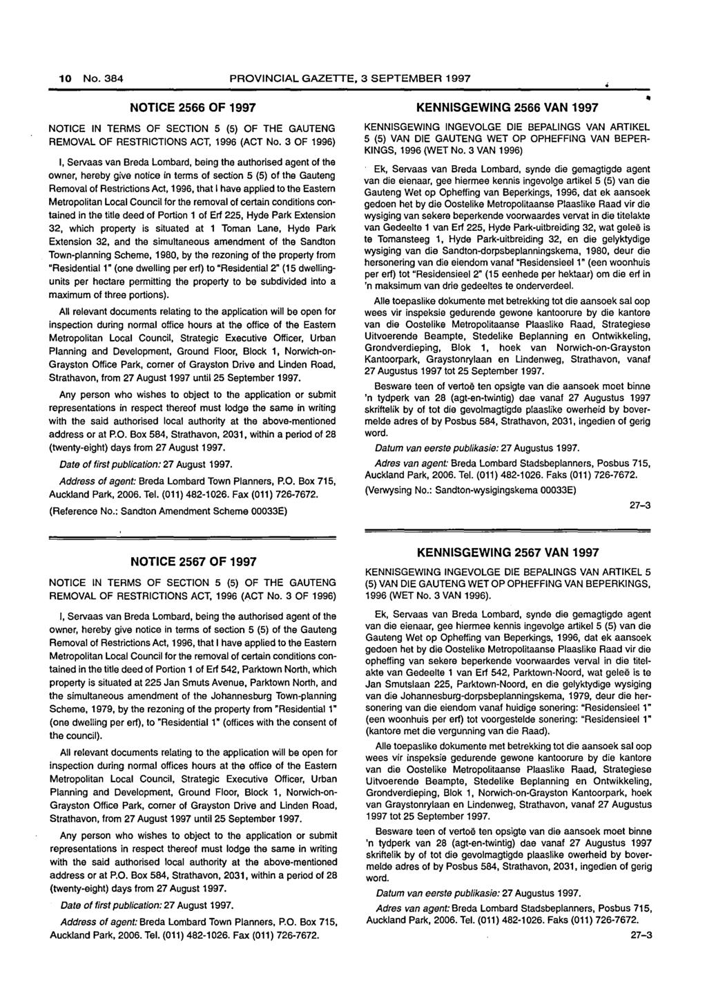 10 No. PROVINCIAL GAZETTE, 3 SEPTEMBER 1997 NOTICE 2566 OF 1997 NOTICE IN TERMS OF SECTION 5 (5) OF THE GAUTENG REMOVAL OF RESTRICTIONS ACT, 1996 (ACT No.