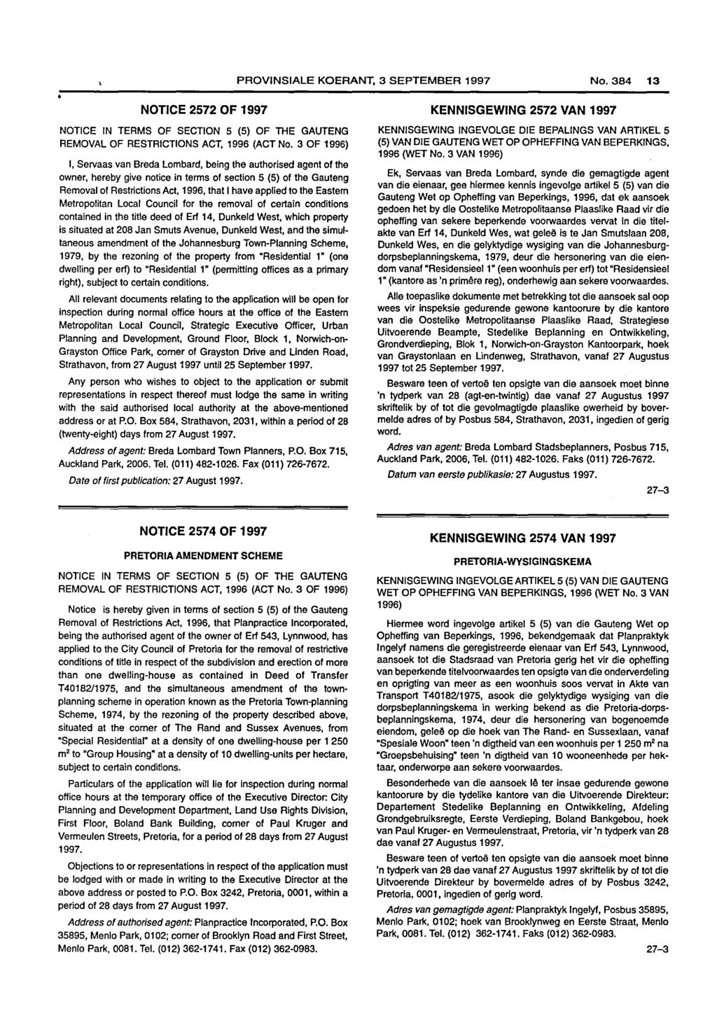 PROVINSIALE KOERANT, 3 SEPTEMBER 1997 No. 13 NOTICE 2572 OF 1997 NOTICE IN TERMS OF SECTION 5 (5) OF THE GAUTENG REMOVAL OF RESTRICTIONS ACT, 1996 (ACT No.