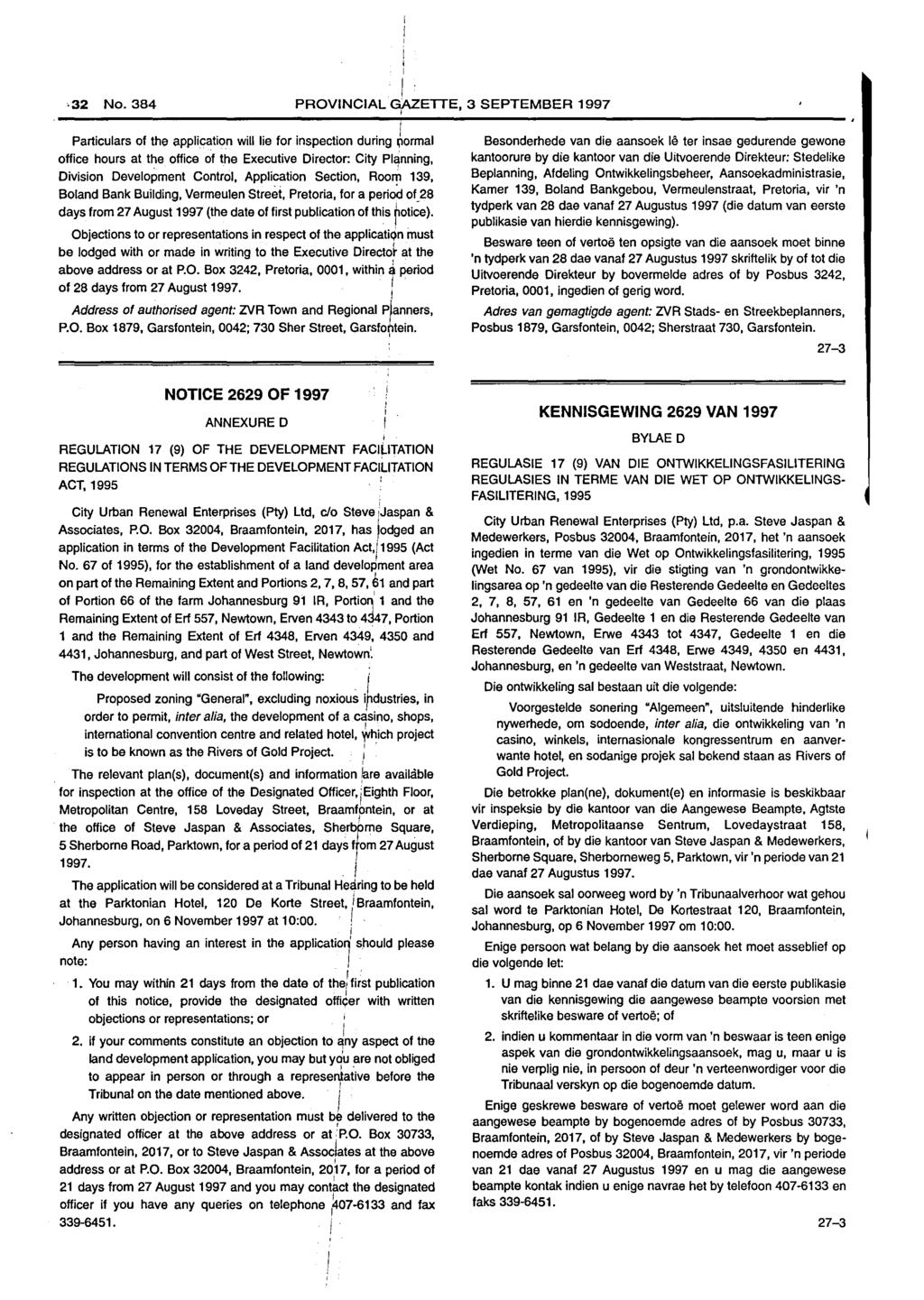 I 32 No. PROVINCIAL G,AZETTE, 3 SEPTEMBER 1997 Particulars of the application will lie for inspection during ~ormal office hours at the office of the Executive Director: City Planning,.