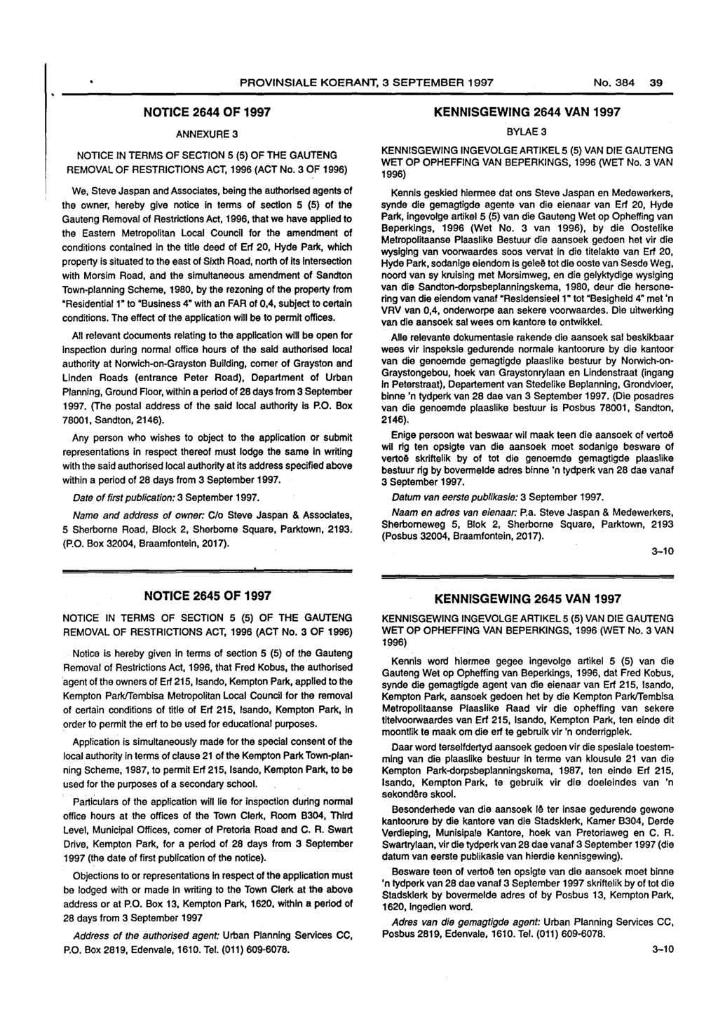 PROVINSIALE KOERANT, 3 SEPTEMBER 1997 No. 39 NOTICE 2644 OF 1997 ANNEXURE 3 NOTICE IN TERMS OF SECTION 5 (5) OF THE GAUTENG REMOVAL OF RESTRICTIONS ACT, 1996 (ACT No.