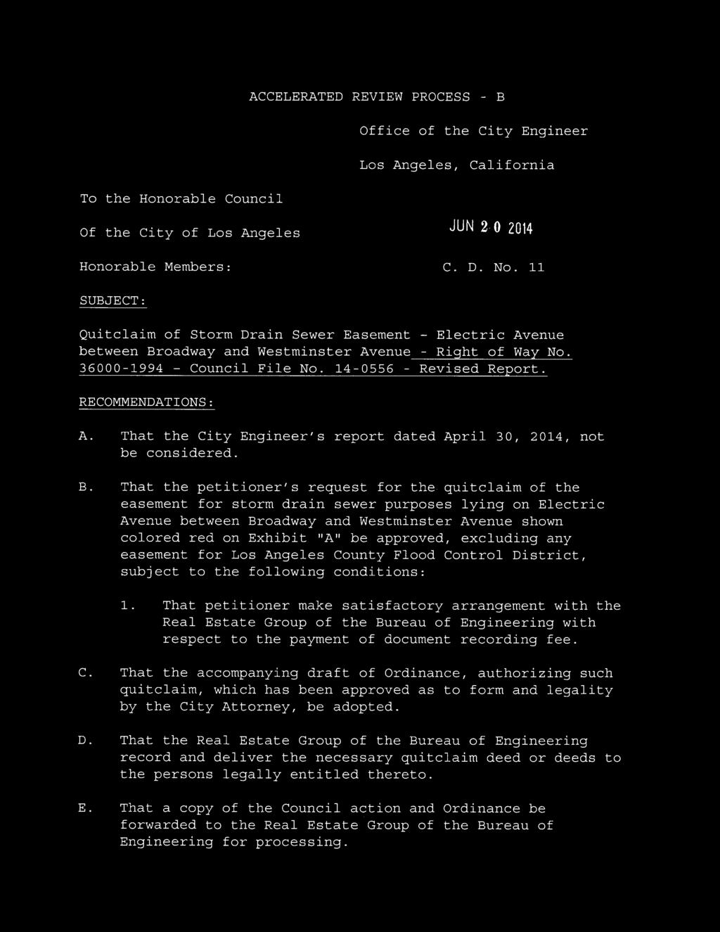 RECOMMENDATIONS: A. That the City Engineer's report dated April 30, 2014, not be considered. B.