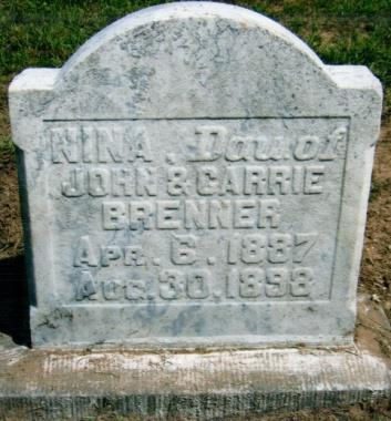 30, 1898 Nina, DAU of John and Carrie Brenner Aged 39YS