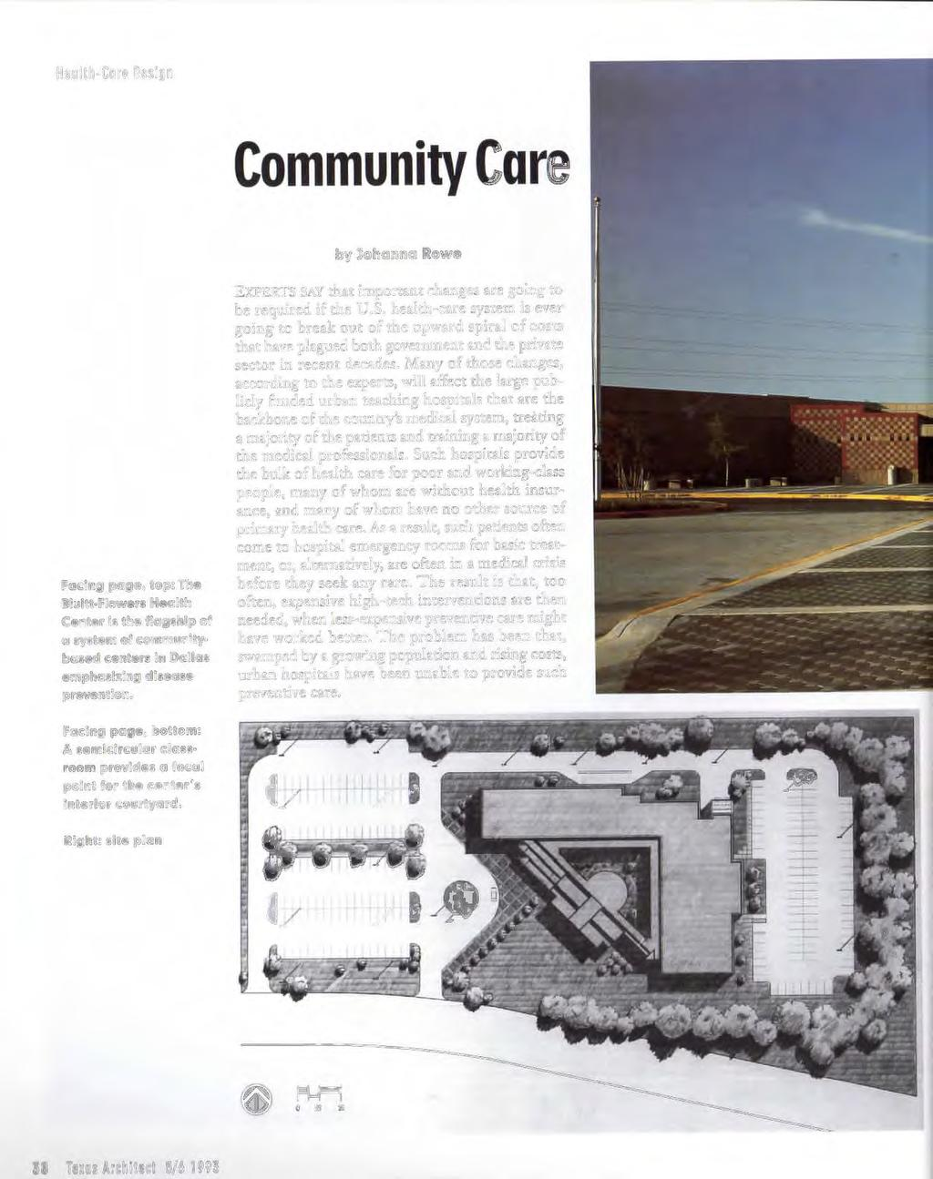 Health-Cure Design Community Care by Johanna Rowe Facing page, top : The Blultt -Flowers Health Center Is the flag ship of a system of community based centers In Dallas emphasizing di sease