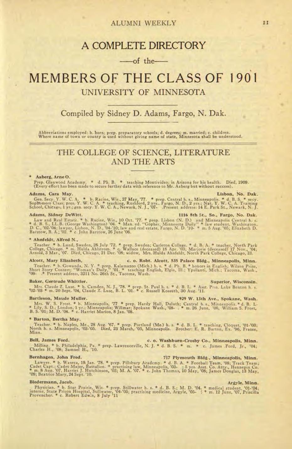 ALU 1NI WEEKLY II A COMPLETE DIRECTORY -of the- MEMBERS OF 'THE CLASS OF 190 1 UNIVERSITY OF MINNESOTA Compiled by Sidney D. Adams 7 Fargo, N. Dak. Abbreviations employed: b. barn: p rep.