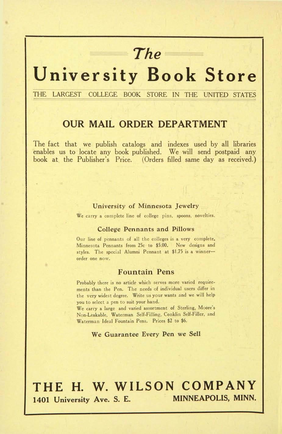 ~~- The ===--===-===== University Book Store THE LARGEST COLLEGE BOOK STORE IN THE UNITED STATES OUR MAIL ORDER DEPARTMENT The fact that we publish catalogs and enables us to locate any book