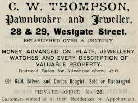 In the 1901 census at 30 Newbridge Road, Weston, Bath: C W Thompson, aged 40, pawnbroker & jeweller employer, born at Newcastle-on-Tyne, wife A E, aged 35, born at Merthyr Tydfil, three children and