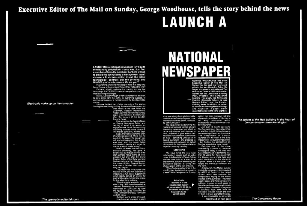 Perhaps I should re-phrase the opening and say that launching a SUCCESSFUL national newspaper is one of the most daunting challenges.