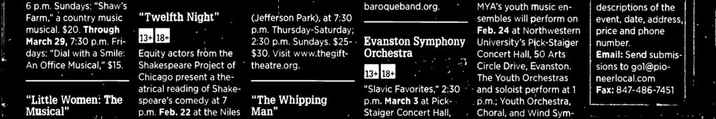 Call (847) 864-8804 or visit www. evanstonsymphony.org. Four Score Festival 18+ Hosting concerts at 3 p.m. March 3 and 10 at Nichols Concert Hall, 1490 Chicago Ave., Evanston.